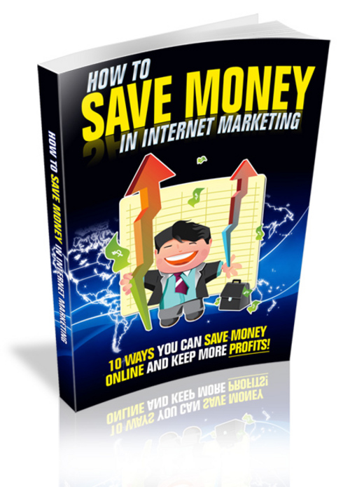 Product picture How To Save Money In Internet Marketing